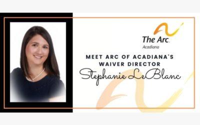 Meet Arc of Acadiana's Waiver Director, Stephanie LeBlanc