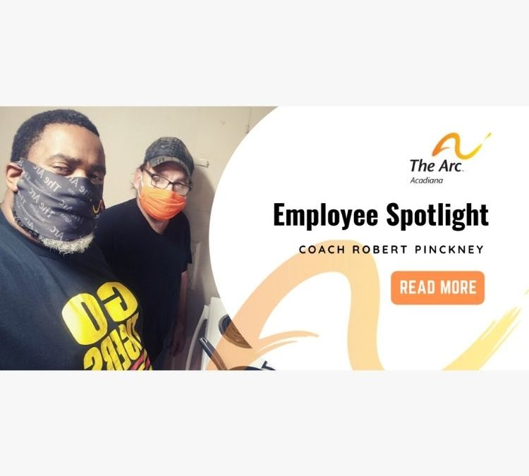 Arc of Acadiana Employee Spotlight: 'Coach'